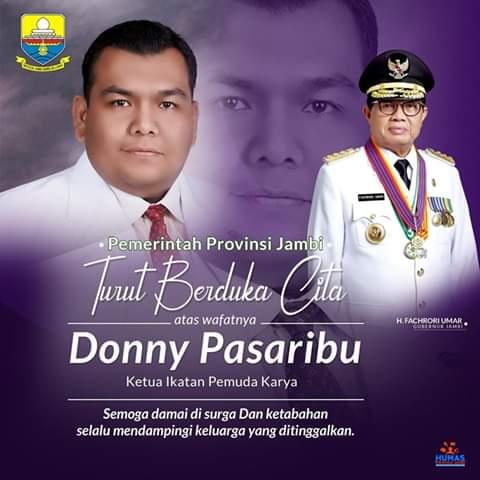 Gubernur Jambi, Fachrori Umar turut menyampaikan Bela sungkawa dan ikut berduka atas wafatnya tokoh pemuda Jambi Donny Pasaribu, Senin (26/8/19).